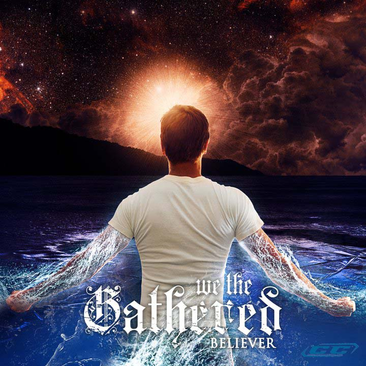 We The Gathered - Believer 2011 English Christian Hard Rock Album
