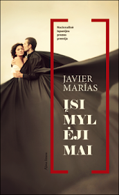 """Šiuo metu skaitau: Javier Marias """"Įsimylėjimai"""""""