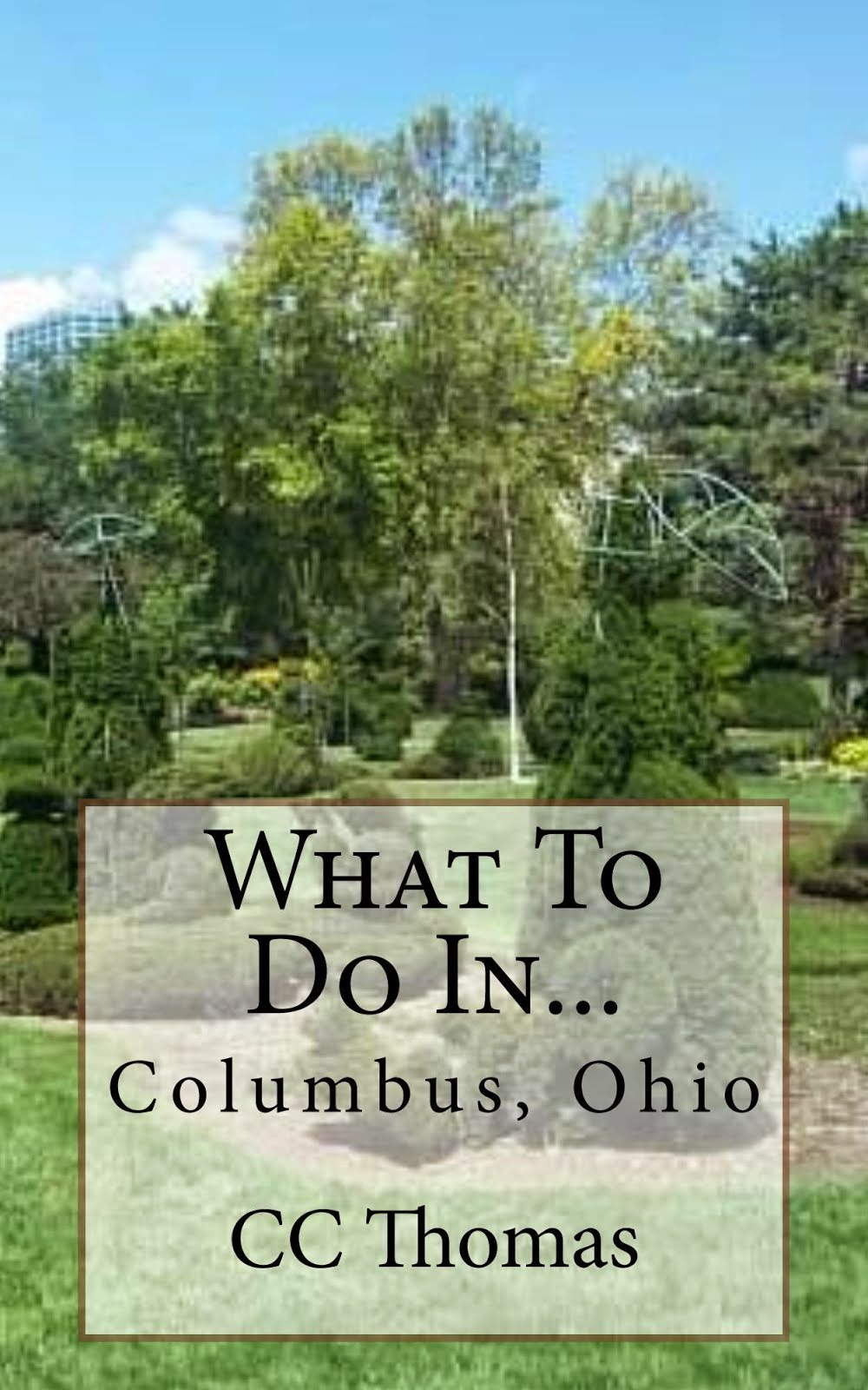 What To Do In...Columbus, Ohio