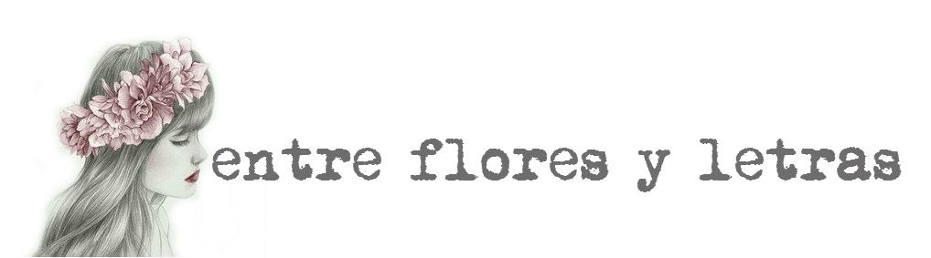 ENTRE FLORES Y LETRAS