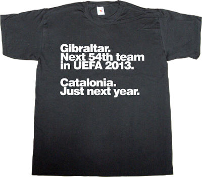 gibraltar uefa spain is different independence catalonia freedom bluff t-shirt ephemeral-t-shirts
