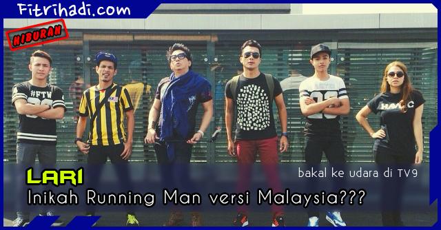 (Hiburan) Lari - Inikah Running Man Versi Malaysia