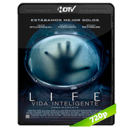 Life: Vida inteligente (2017) HC HDRip 720p Audio Ingles 2.0 Subtitulada