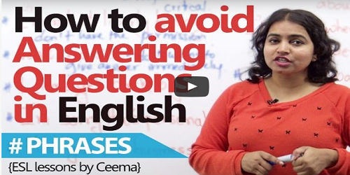 English phrases to avoid answering unwanted questions