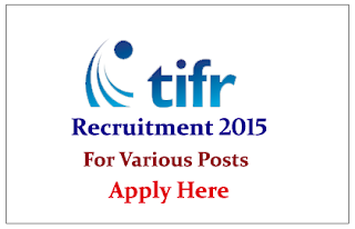 TATA Institute of Fundamental Research Recruitment 2015 for the Various Posts