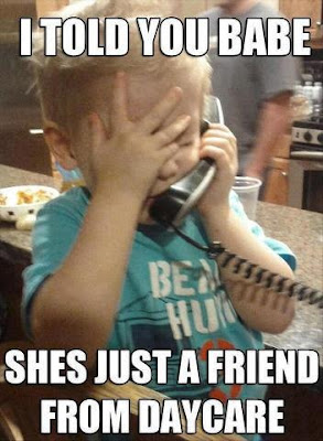 I told you babe, she's just s friend from daycare. Baby talking on the phone.