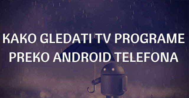 Ukliko želite da pratite TV programe preko vašeg android uređaja u ovom tekstu ću vam preporučiti jednu aplikaciju gde možete naći mnogo domaćih programa, između ostalih i Arenu sport.