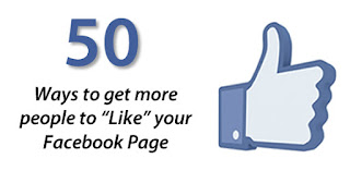 50 Ways to Get More People to Like your Facebook Page
