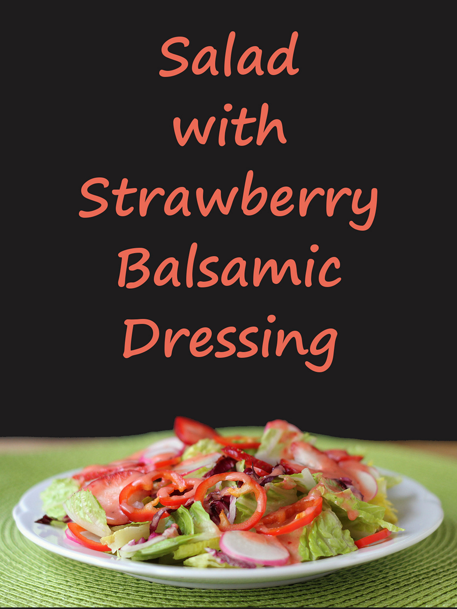 Simple and Fresh Strawberry Balsamic Salad Dressing