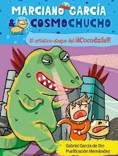 MARCIANO GARCÍA Y COSMOCHUCHO. EL ARTÍSTICO ATAQUE DE ¡¡¡ COCODZILLA!!!