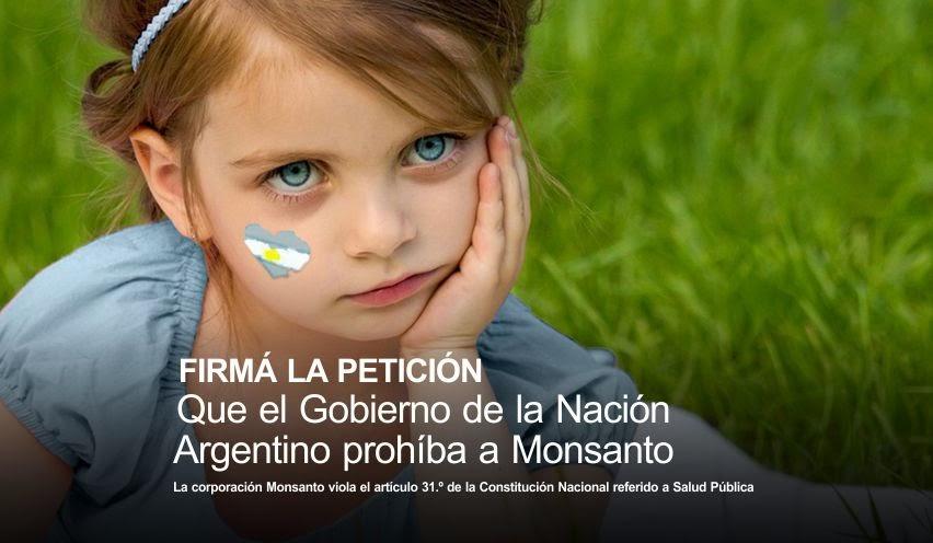 Firma la peticion para que el Gobierno Argentino prohiba a Monsanto