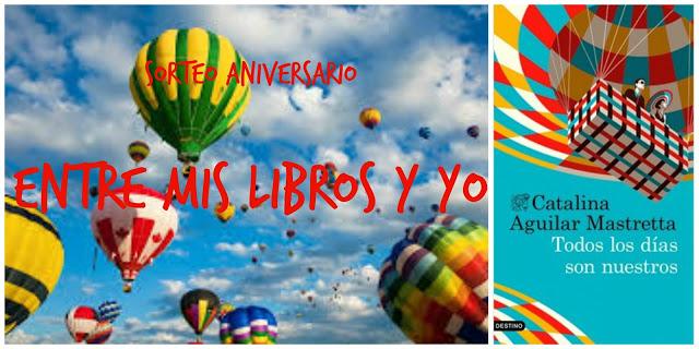 Tercer Sorteo 5º Aniversario - Todos los días son nuestros de Catalina Aguilar Mastretta