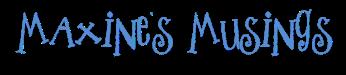 maxine's musings