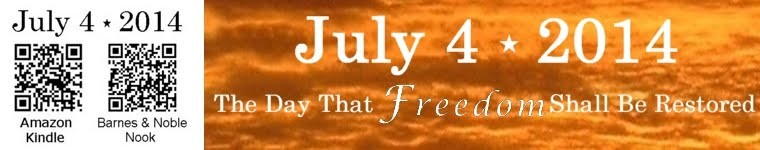 July 4, 2014: The Day That Freedom Shall Be Restored