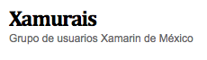 Xamurais, la Comunidad de Xamarin en México