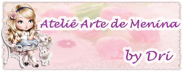 Ateliê Arte de Menina by Dri Braga