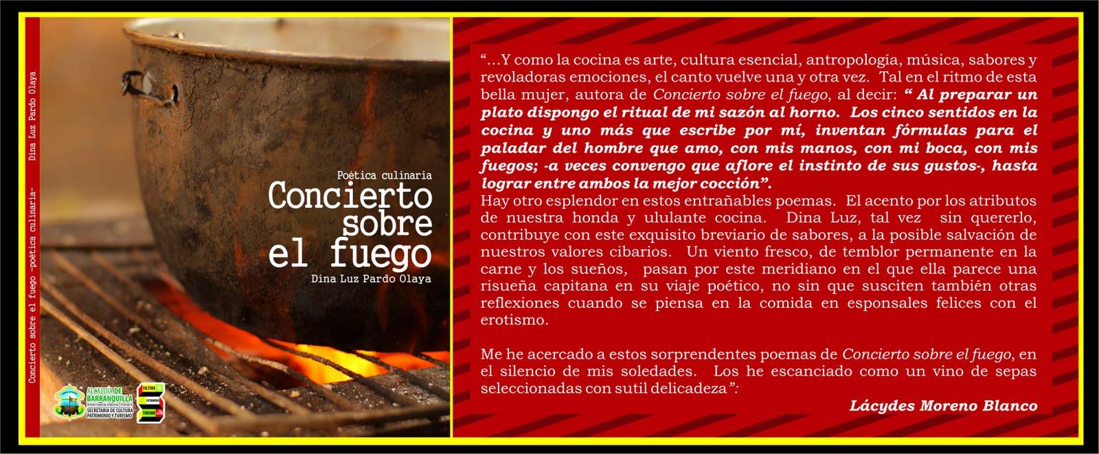 CONCIERTO SOBRE EL FUEGO -poética culinaria-: Dina Luz Pardo