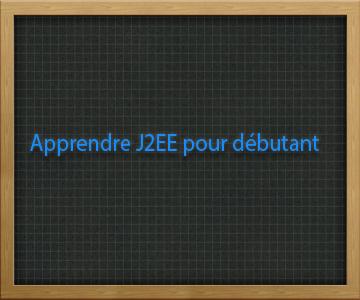 Apprendre J2EE pour débutant
