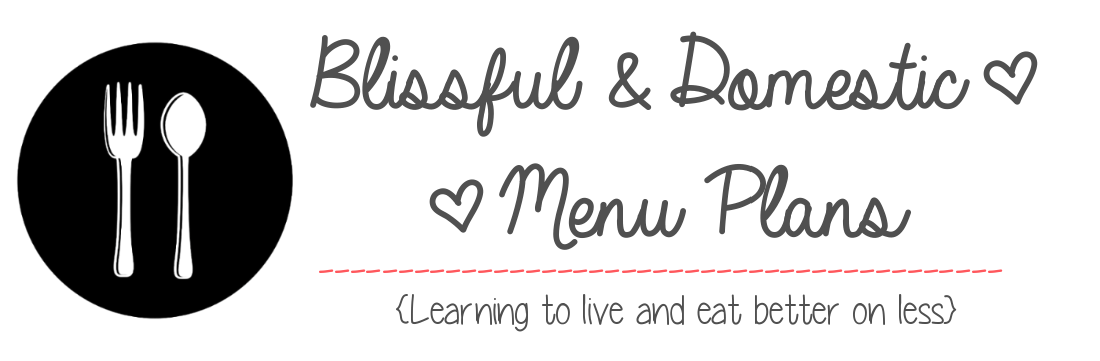 Blissful and Domestic Menu Plans