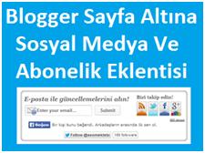 Blogger Sayfa Altına Sosyal Medya Ve Abonelik Eklentisi