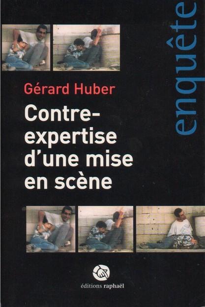 http://2.bp.blogspot.com/-GtgufPXVHbs/UQJdidklnEI/AAAAAAAAKIQ/YojxfxU5KoQ/s1600/Gérard+Huber+Contre-expertise+d'une+mise+en+scène.jpg