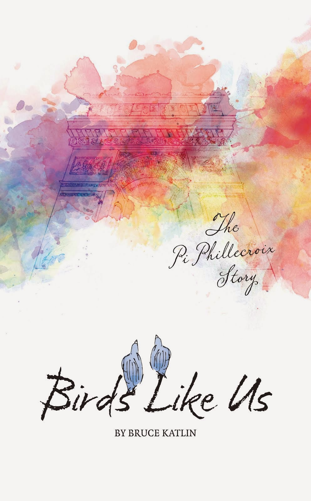 Birds Like Us, The Pi Phiilecroix Story