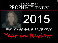 Erika Grey Bible Prophecy Talk End Times Bible Prophecy Year in Review