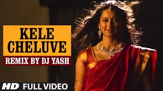 Kele Cheluve Remix Full Video Song __ Lahari Sandalwood Remix Vol 1 __ Remix By DJ Yash