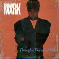 Brownmark – Through A Friend Of Mine (VLS) (1990)