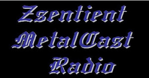 Zsentient MetalCast Radio