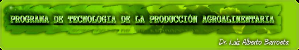 Programa de tecnología de la producción agroalimentaria