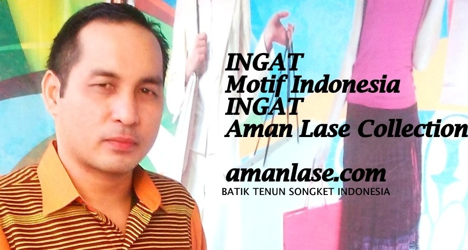 Aman Lase Collection : Batik Tenun Songket Indonesia