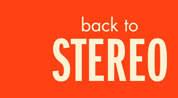 back to stereo