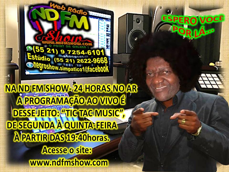 RÁDIO ND FM SHOW.COM 24h NO AR, PROGRAMA AO VIVO DE SEGUNDA Á QUINTA, A PARTIR DAS 18 ÀS 21 horas