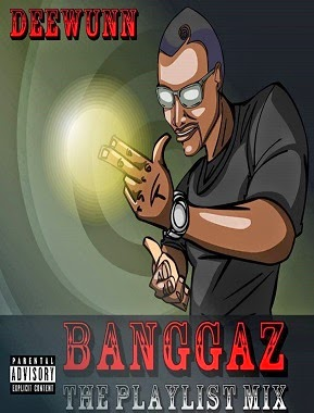 "DeeWunn Releases ""BANGGAZ"" The Playlist Mix"
