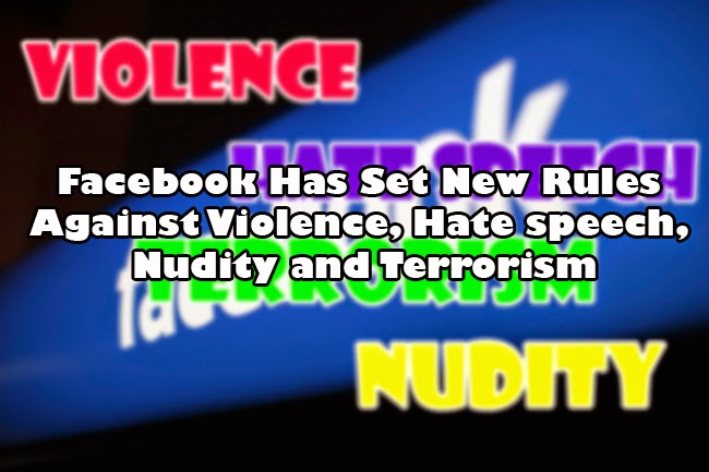 Facebook Has Set New Rules Against Violence, Hate speech, Nudity and Terrorism