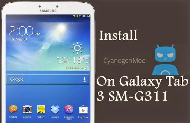 Cyanogenmod custom rom on samsung galaxy tab 3 sm-t311 lt013g