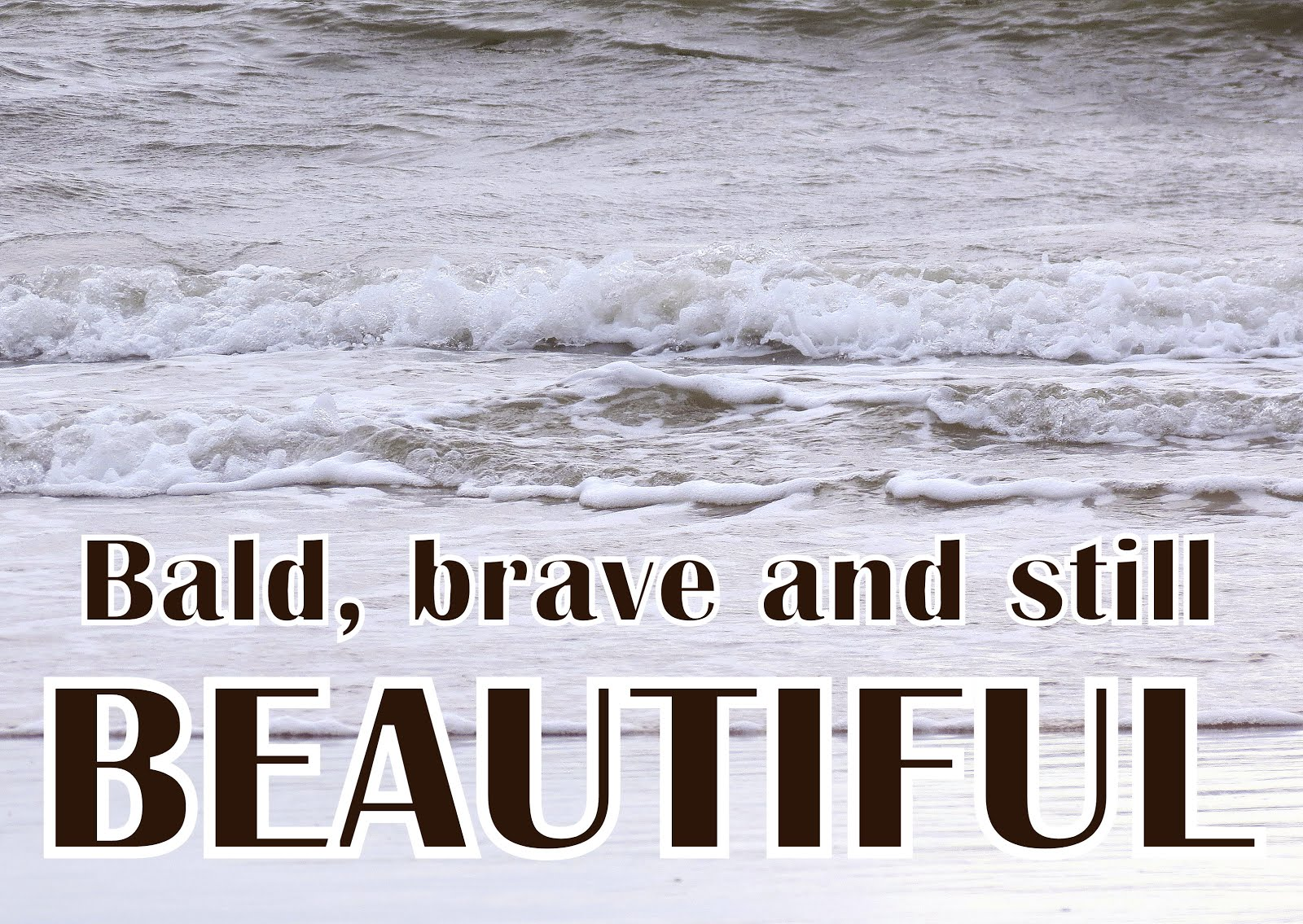 Bald, brave and still beautiful.