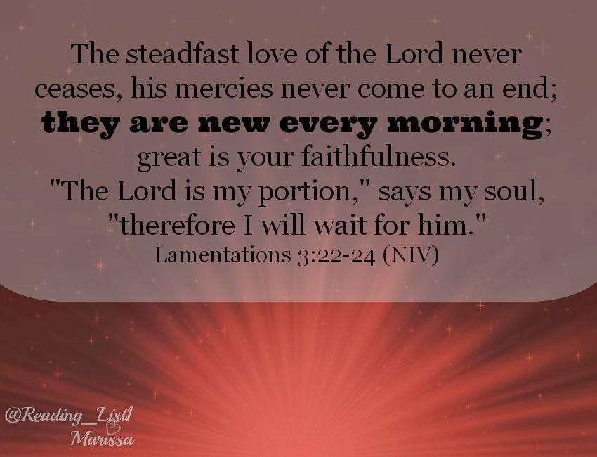 Lamentations 3:22-24  {Reading List}