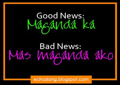 Good News: Maganda ka, Bad News: Mas Maganda ako