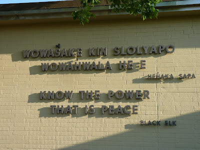 on the visitor center wall: wowasake kin slolyapo wowahwala he e Hehaka Sapa - Know the power that is peace - Black Elk