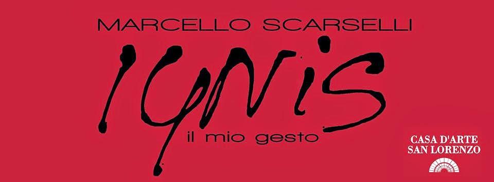 """""""IGNIS – Il mio gesto"""" Marcello Scarselli a certaldo"""