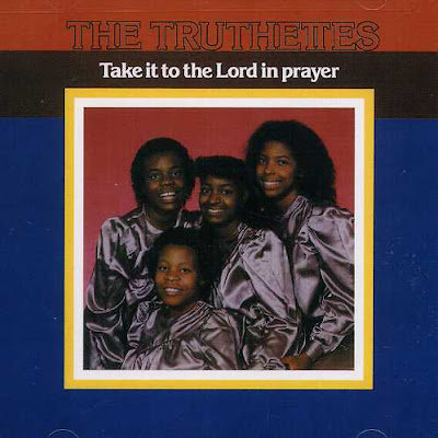 The Truthettes - Take it to the lord in prayer (1983)