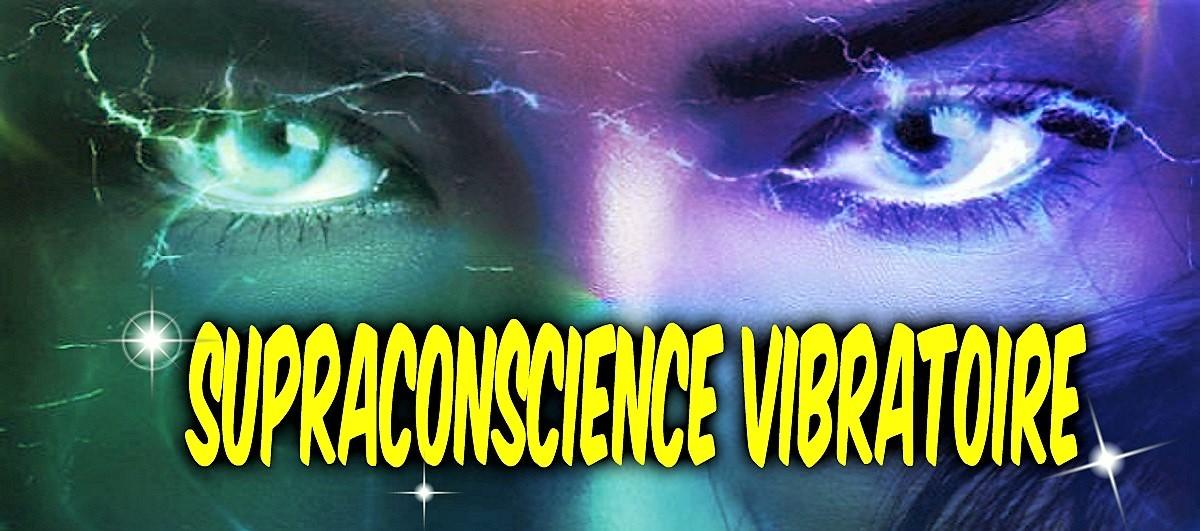 Supraconscience vibratoire