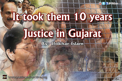 It took them 10 years Justice in Gujarat - Iftikhar Islam - Passionate Writers