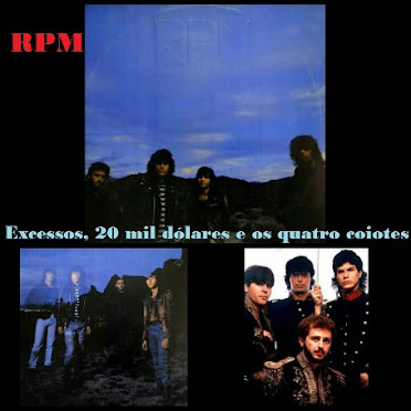 RPM - Excessos, 20 mil dólares e os quatro coiotes