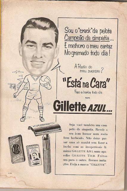 Propaganda da Gillette em 1956 que usou um craque do futebol daquela época para promover o aparelho de barbear.