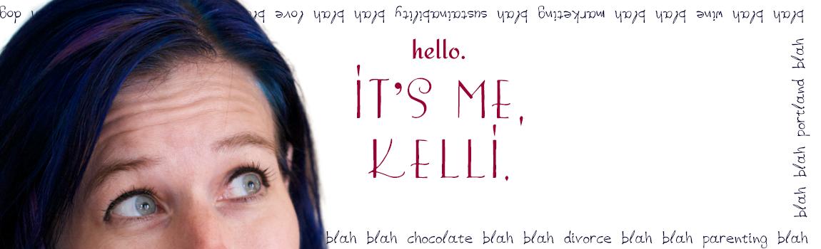 It's me, Kelli.
