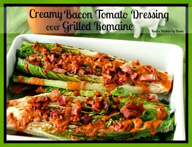 Creamy Bacon Tomato Dressing over Grilled Romaine Recipe via kudoskitchenbyrenee.com
