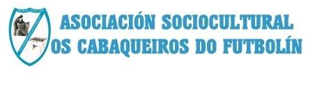 BLOG OFICIAL DA ASOCIACIÓN SOCIOCULTURAL OS CABAQUEIROS DO FUTBOLÍN